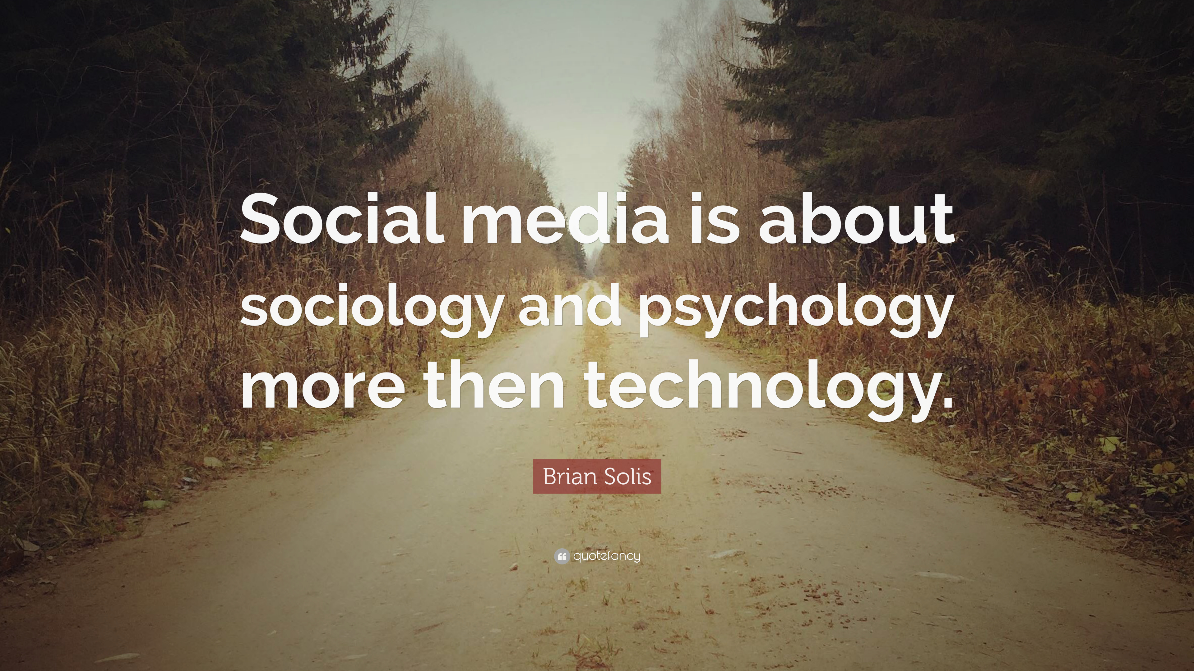 Social media is about social science not technology - Brian Solis