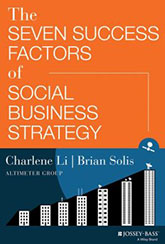 "Altimeter's Brian Solis and Charlene Li Publish New Book, ""The Seven Success Factors of Social Business Strategy"""