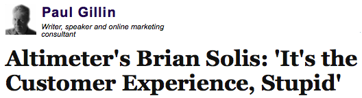 Altimeter_s_Brian_Solis___It_s_the_Customer_Experience__Stupid____Paul_Gillin
