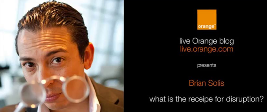 _leweb13_Brian_Solis__what_is_the_receipe_of_disruption____live_Orange_blog