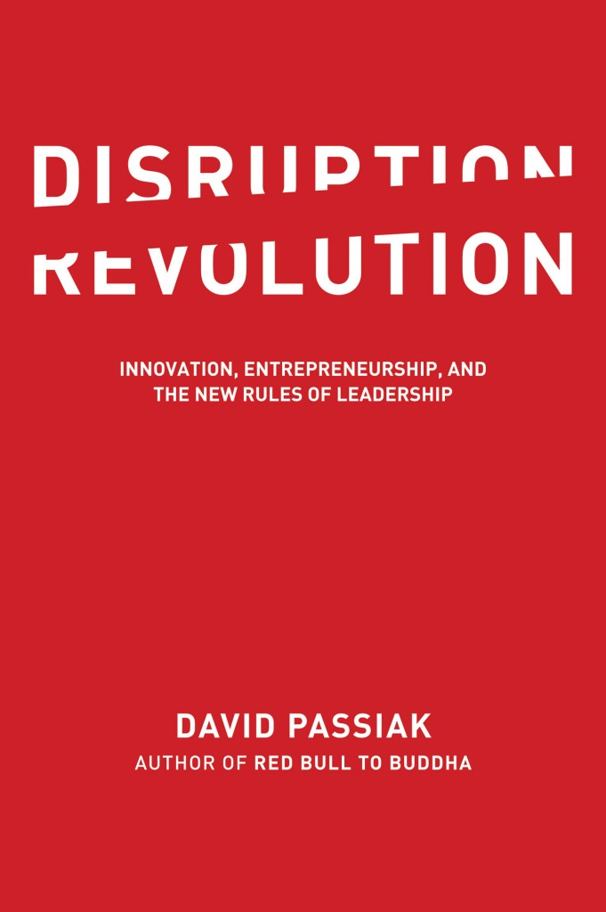 Disrupt or Be Disrupted: Welcome To The Disruption Revolution