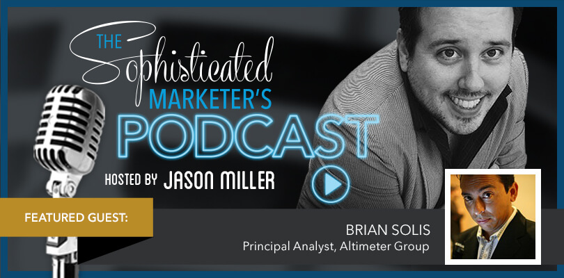 LinkedIn's The Sophisticated Marketer's Podcast: Brian Solis on Experiential Marketing