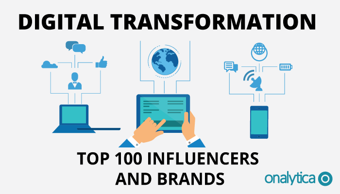 Onalytica: Digital Transformation, Top 100 Influencers and Brands
