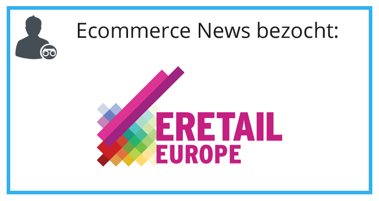 Ecommerce News nederland: eRetail Europe in teken van apps en gemak