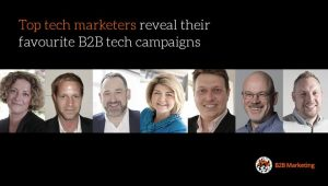B2B Marketing: Top tech marketers reveal their favourite B2B tech campaigns