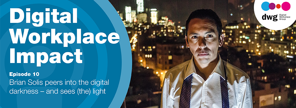 Digital Workplace Group: Brian Solis peers into the digital darkness – and sees (the) light