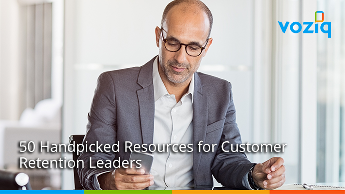 Voziq: 50 Handpicked Resources for Customer Retention Leaders – July 2018 Edition