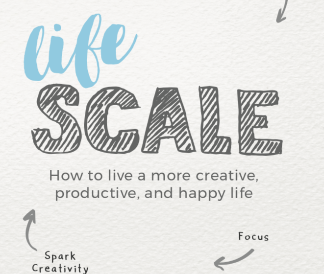 The Reveal: Lifescale, How to Live a More Creative, Productive and Happy Life