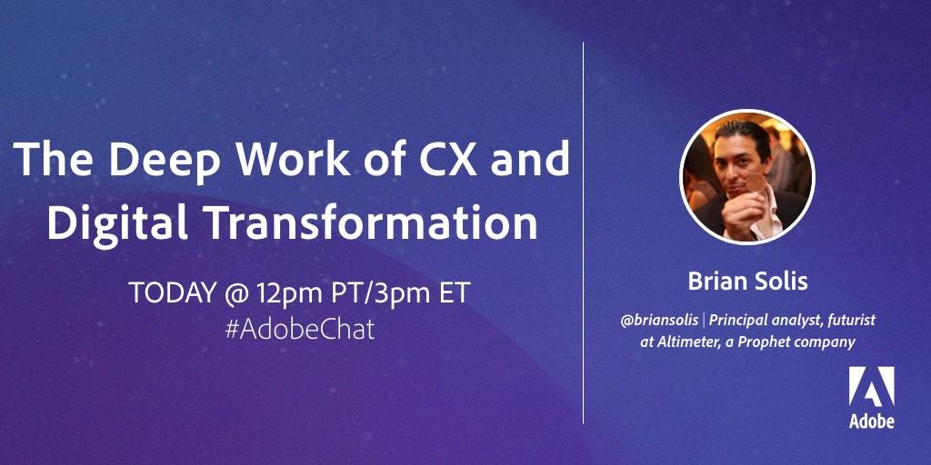 The Deep Work of CX and Digital Transformation