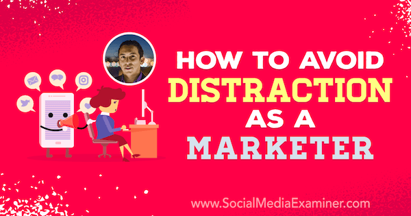 How To Avoid Distractions as Marketer