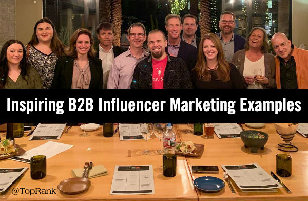 Brian Solis' Influence 2.0 Report Referenced in TopRank Marketing Blog Article on Inspiring Examples of B2B Influencer Marketing