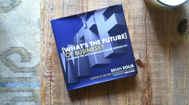 WTF!? What's the Future of Business: Changing the Way Businesses Create Experiences