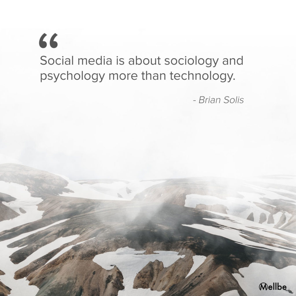 Mellbe Chooses A Gem From Brian Solis for Their List of 25 Genius Social Media Inspirational Quotes
