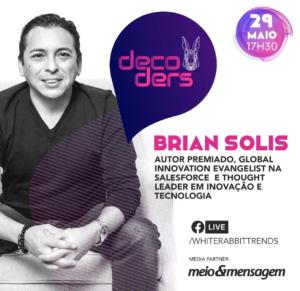 Brian Solis to Present Virtually in Brazil via Decoders