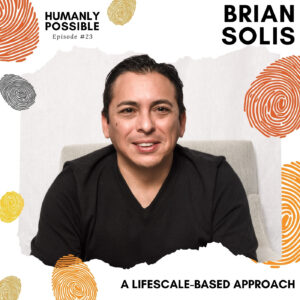 Humanly Possible: A LifeScale Approach to Scaling Your Life Toward Creativity and Happiness