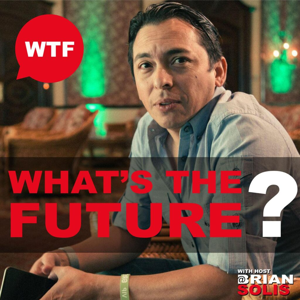Introducing WTF, What's the Future, a Podcast that Explores the Future of…