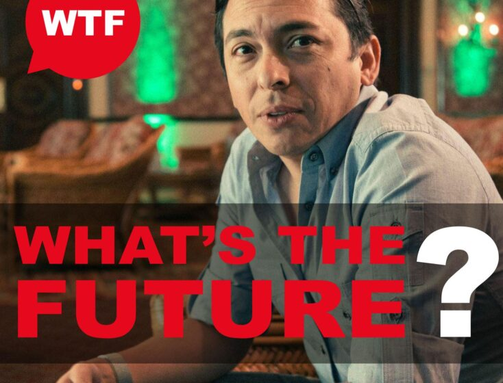 Introducing WTF, What's the Future, a Podcast that Explores the Future of...