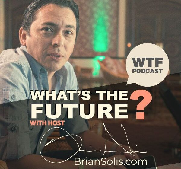 WTF: What's the Future Podcast - The One Thing You MUST Do to Drive Your Disruption Strategy with Charlene Li